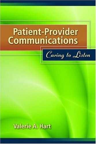 Patient-Provider Communications: Caring to Listen 9780763761691