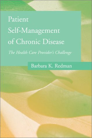 Patient Self-Management of Chronic Disease: The Health Care Provider's Challenge 9780763723071