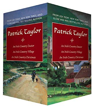 Patrick Taylor Boxed Set: An Irish Country Doctor/An Irish Country Village/An Irish Country Christmas 9780765370136