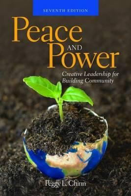Peace and Power: Creative Leadership for Building Community 9780763751258