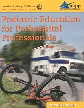 Pediatric Education for Prehospital Professionals (Pepp), 2nd Edition 9780763726546