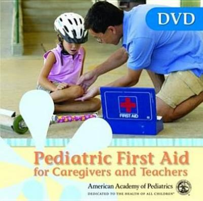 Pediatric First Aid for Caregivers and Teachers DVD, Revised First Edition 9780763754426