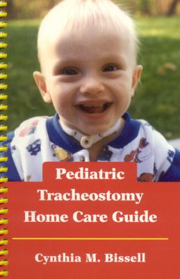 Pediatric Tracheostomy Home Care Guide 9780763753863