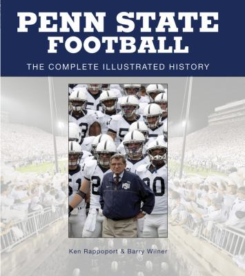 Penn State Football: The Complete Illustrated History 9780760335109