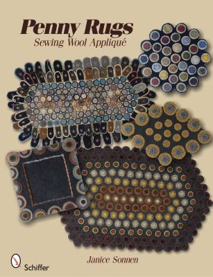 Penny Rugs: Sewing Wool Applique 9780764334672