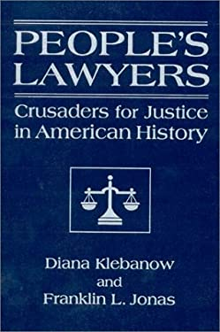 People's Lawyers: Crusaders for Justice in American History 9780765606730