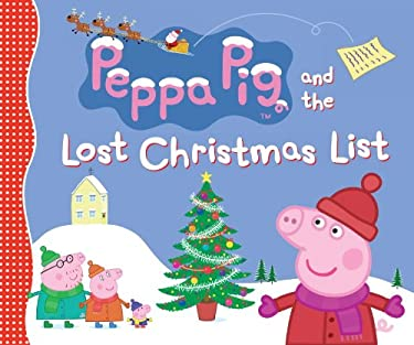 Peppa Pig and the Lost Christmas List 9780763662769