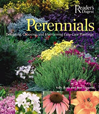 Perennials: Designing, Choosing, and Maintaining Easy-Care Plantings 9780762108411