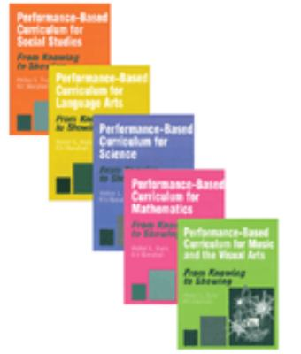 Performance-Based Curriculum Kit: From Knowing to Showing 9780761939887