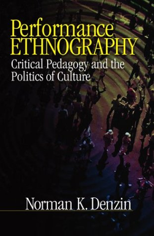 Performance Ethnography: Critical Pedagogy and the Politics of Culture 9780761910398