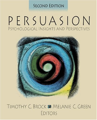 Persuasion: Psychological Insights and Perspectives - 2nd Edition