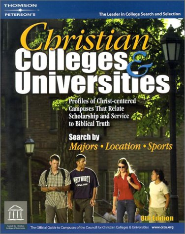 Peterson's Christian Colleges & Universities: The Official Guide to Campuses of the Council for Christian Colleges & Universitites 9780768910858