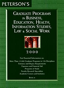 Peterson's Graduate Programs in Business, Education, Health, Information Studies, Law & Social Work 9780768902761