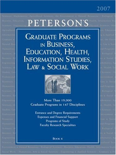 Peterson's Graduate Programs in Business, Education, Health, Information Studies, Law & Social Work: Book 6 9780768921601