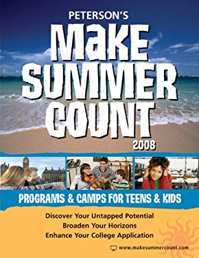 Peterson's Make Summer Count: Programs & Camps for Teens & Kids 9780768925180