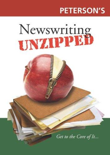Peterson's Newswriting Unzipped 9780768924923