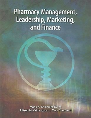 Pharmacy Management, Leadership, Marketing, and Finance 9780763763268