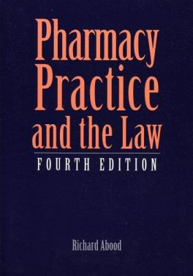 Pharmacy Practice and the Law, Fourth Edition 9780763747244