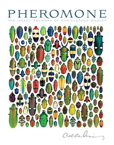 Pheromone: The Insect Artwork of Christopher Marley 9780764946196