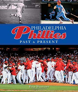 Philadelphia Phillies: Past & Present 9780760337844