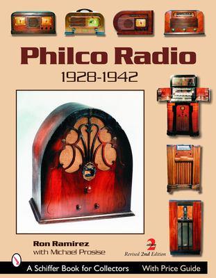 Philco Radio: 1928-1942 9780764323300