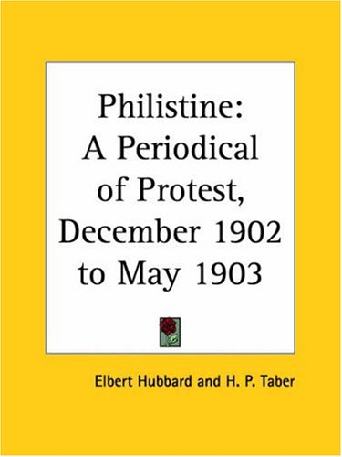 Philistine: A Periodical of Protest, December 1902 to May 1903