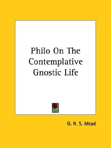 Philo on the Contemplative Gnostic Life 9780766196285