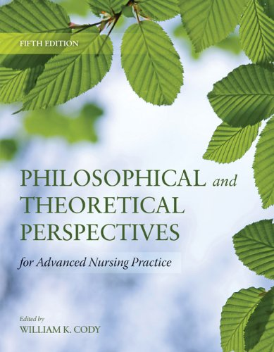 Philosophical and Theoretical Perspectives for Advanced Nursing Practice 9780763765705