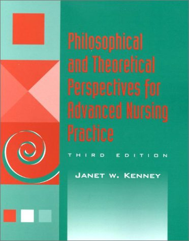Philosophical and Theoretical Perspectives for Advanced Nursing Practice 9780763718589