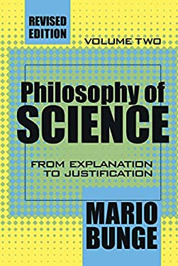 Philosophy of Science: From Explanation to Justification 9780765804143