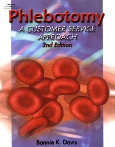 Phlebotomy: A Customer-Service Approach 9780766825185
