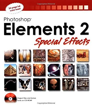 Photoshop Elements 2 Special Effects [With CDROM] 9780764525971