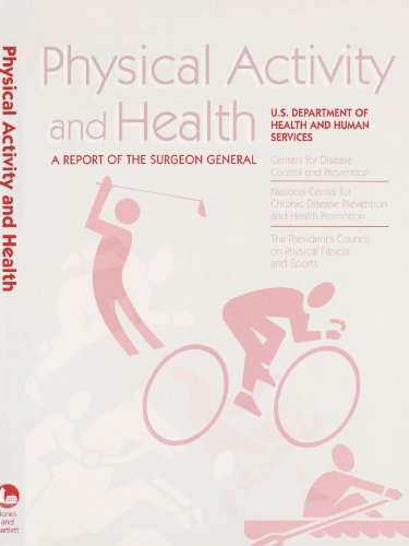 Physical Activity and Health: A Report of the Surgeon General 9780763706364