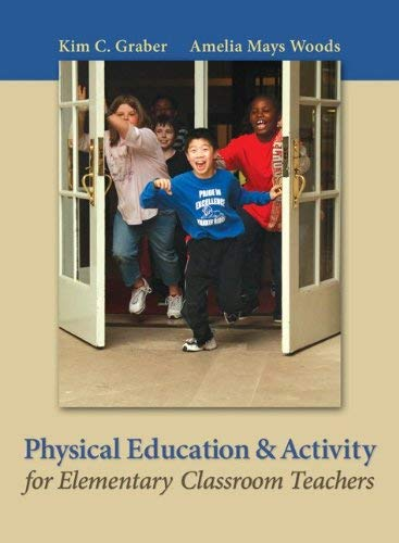 Physical Education and Activity for Elementary Classroom Teachers 9780767412773