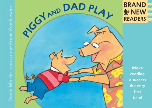 Piggy and Dad Play 9780763644550