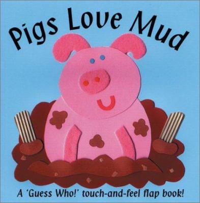 Pigs Love Mud 9780764154164