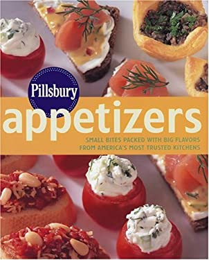 Pillsbury Appetizers: Small Bites Packed with Big Flavors from America's Most Trusted Kitchens 9780764588556