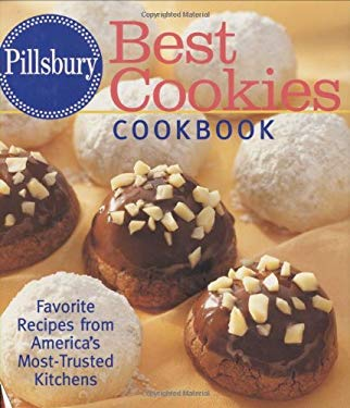 Pillsbury Best Cookies Cookbook: Favorite Recipes from America's Most-Trusted Kitchens 9780764588549