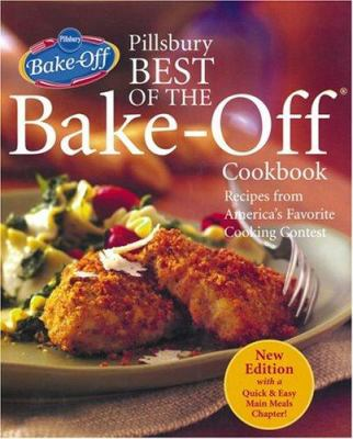 Pillsbury Best of the Bake-Off Cookbook: Recipes from America's Favorite Cooking Contest 9780764588587