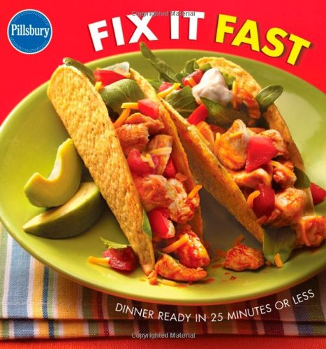 Pillsbury Fix It Fast: Dinner Ready in 25 Minutes or Less 9780764588143