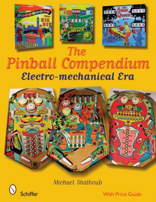 Pinball Compendium: The Electro-Mechanical Era 9780764330285