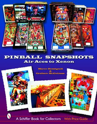 Pinball Snapshots: Air Aces to Xenon 9780764321092