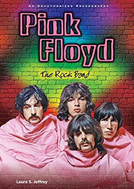 Pink Floyd: The Rock Band: An Unauthorized Rockography 9780766030305