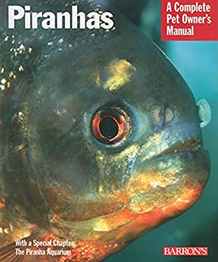 Piranhas: Everything about Purchase, Nutrition, Behavior, and Breeding 9780764139581