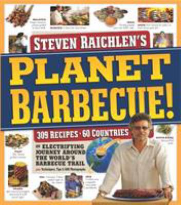 Planet Barbecue!: 309 Recipes, 60 Countries 9780761148012