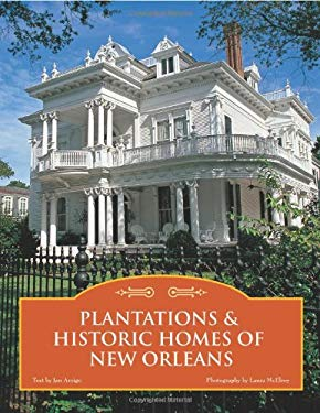 Plantations & Historic Homes of New Orleans 9780760329740