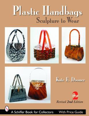 Plastic Handbags: Sculpture to Wear 9780764322136