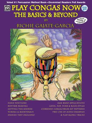 Play Congas Now: The Basics & Beyond [With CD] 9780769296579