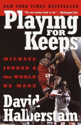 Playing for Keeps: Michael Jordan and the World He Made 9780767904445