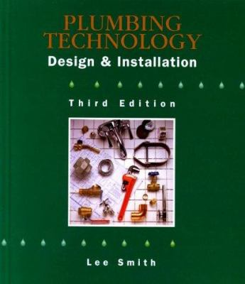 Plumbing Technology: Design and Installation 9780766810846